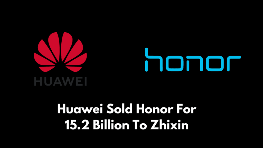Huawei-Sold-Honor-For-15.2-Billion-To-Zhixin-Honor-Will-Go-Independent